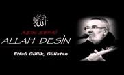 Aşık Sefai – Allah Desin (Öyle Bir Bağ Yetiştirsem)