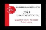 MHP 2015 | YENİ SEÇİM MÜZİKLERİ | BİZİMLE YÜRÜ TÜRKİYE | Erdınc Aksaç