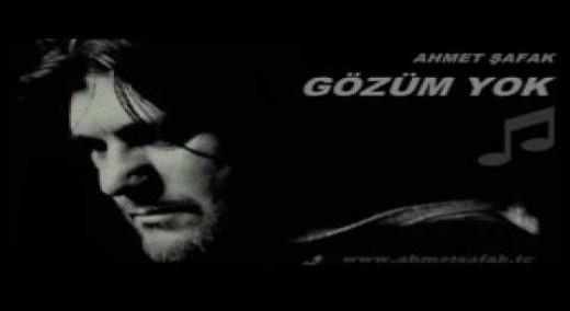 Ahmet Şafak – Gözüm Yok