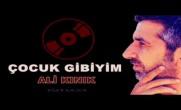 Ali Kınık – Çocuk Gibiyim (2012) ♫ (Yeni) ♫