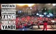 Mustafa Yıldızdoğan Antalya Serik Konseri Yandı Yürekler Yandı