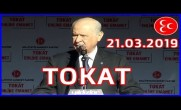 MHP Lideri Devlet Bahçeli'nin Tokat Mitingi 21.03.2019