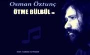 ÖTME BÜLBÜL – Osman Öztunç