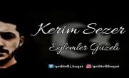 Kerim Sezer – Eylemler Güzeli (Ali Aksoy)