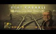 Esat Kabaklı – Dağlarına Kar Olurum