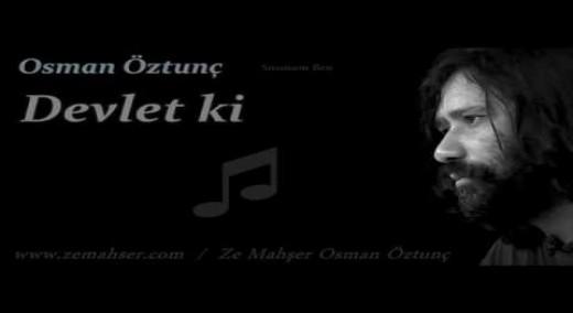 Osman Öztunç – Devlet Ki
