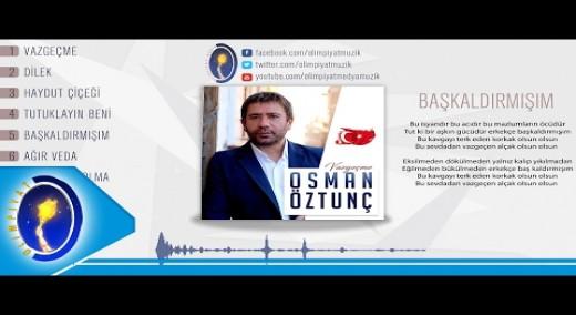 Osman Öztunç & Başkaldırmışım