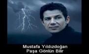 Mustafa Yıldızdoğan – Paşa Gönlün Bilir