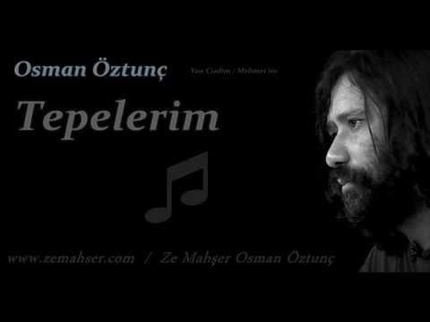 Tepelerim (Osman Öztunç)